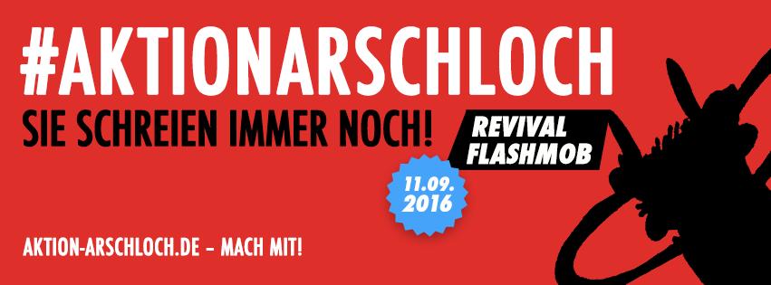Aktion Arschloch!